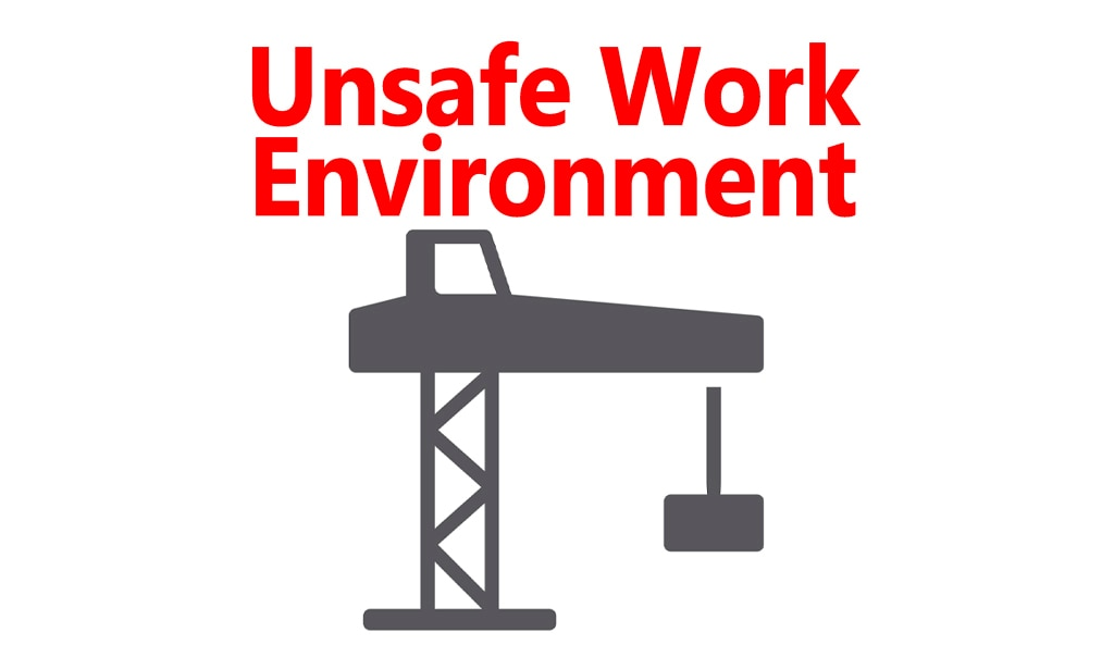 Unsafe Work Environment