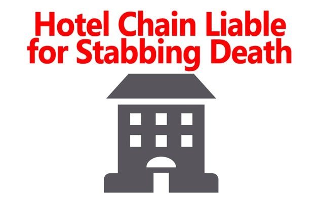 Hotel Chain Liable for Stabbing Death